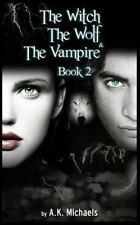 The Witch, The Wolf and The Vampire, Book 2 Volume 2