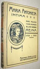 1908 MARIA ANTONIETA INTIMA - 1755 A 1793 - JUAN ENSEÑAT - LAMINAS Y GRABADOS