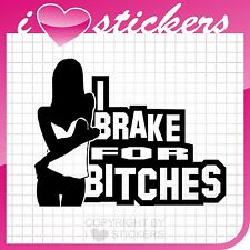 I BRAKE FOR BITCHES Aufkleber Sticker Shocker OEM  050