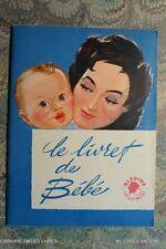 (1563BJ.1.6) LIVRE ANCIEN LE LIVRET DE BEBE 1957 BLEDINE JACQUEMAIRE