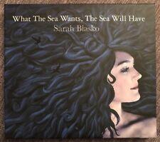 SARAH BLASKO - What The Sea Wants, The Sea Will Have CD digipak 2006 Free Post!