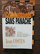 Jean Costes - COMBATTANTS SANS PANACHE - Les avant-postes de la Ligne Maginot