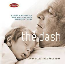 The Dash: Making a Difference with Your Life from Beginning to End-ExLibrary