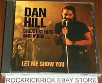 DAN HILL - GREATEST HITS AND MORE... - LET ME SHOW YOU -12 TRACK CD- (SP50001-2)