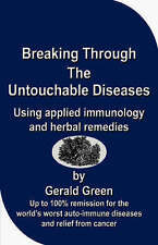 Breaking Through The Untouchable Diseases, Very Good Condition Book, Green, Gera