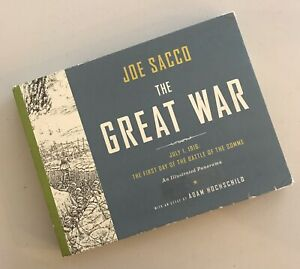 The Great War: July 1 1916 The First Day of the Battle of the Somme by Joe Sacco
