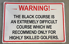 Bethpage Black WARNING Golf Sign Replica US Open, Ryder Cup, PGA Championship