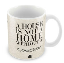 A house is not a home without a Cavachon Mug Dogs 50