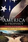 America in Prophecy by John J. Quiles (2008, Paperback)