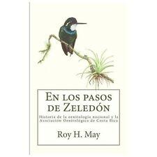 En los Pasos de Zeledn : Historia de la Ornitologa Nacional y la Asociacin...