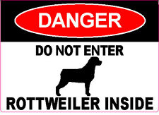 """DANGER DO NOT ENTER ROTTWEILER INSIDE"" Dog Caution Warning 5"" x 7"" Sticker"