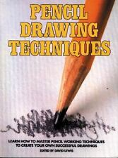 Pencil Drawing Techniques: Learn How to Master Pencil Working Techniques to Crea