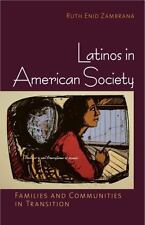 Latinos in American Society: Families and Communities in Transition (Paperback o