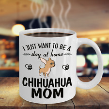 CHIHUAHUA MOM COFFEE MUG, CHIHUAHUA MOM GIFT, CHIHUAHUA DOG ACCESSORIES