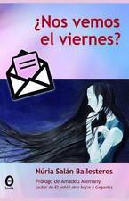 ¿Nos Vemos en Viernes? by Núria Salán Ballesteros (2012, Paperback)