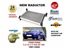 FOR FORD PUMA 1.4 1.6 1.7 16V ST 160 1997-2002 NEW RADIATOR EO QUALITY
