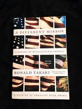 A Different Mirror : A History of Multicultural America by Ronald Takaki...