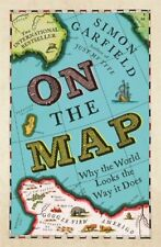 On The Map: Why the world looks the way it does,Simon Garfield- 9781846685101