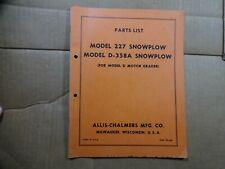 Allis Chalmers Model 227 D-358A Snowplow D Grader Parts list book manual TPL-326