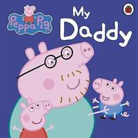 Peppa Pig: My Daddy by Penguin Books Ltd (Board book)