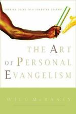 The Art of Personal Evangelism : Sharing Jesus in a Changing Culture by Will McR