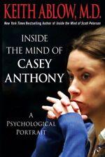 Inside the Mind of Casey Anthony: A Psychological
