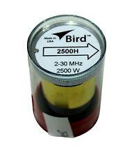 Bird 43 Wattmeter Element 2500H 2-30 MHz 2500 Watts (New)