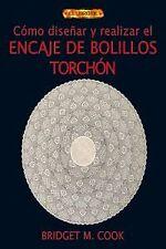 Como diseñar y realizar el encaje de bolillos torchon. ENVÍO URGENTE (ESPAÑA)