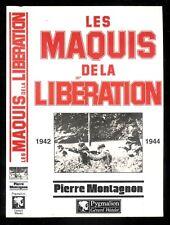 """Pierre Montagnon : Les Maquis de la Libération """" 1942 - 1944 """" Pygmalion"""