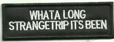 Sew On Patch of What A Long StrangeTrip Its Been Brand Newwithout Tags