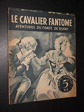 LE COMTE DE ROSNY n°2 - LE CAVALIER FANTÔME- R. de Montaubert - 1945 - AVENTURES