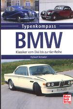 BMW Personenwagen Klassiker vin Dixi bis zur 6er Reihe, Typenkompass