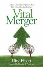 Vital Merger: A New Church Start Approach That Joins Church Families Together (P