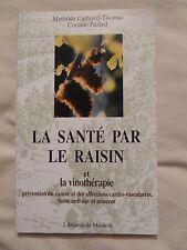 LA SANTE PAR LE RAISIN & LA VINOTHERAPIE CATHIARD PEZARD