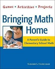 Bringing Math Home: A Parent's Guide to Elementary School Math: Games, Activitie