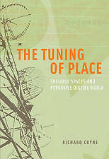 The Tuning of Place: Sociable Spaces and Pervasive Digital Media (MIT Press)