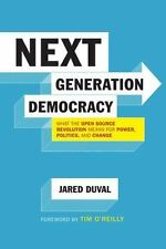 Next Generation Democracy: What the Open-Source Revolution Means for Power