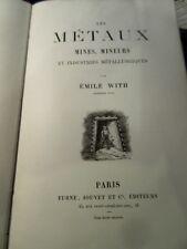 Les métaux, mines, mineurs et industries métallurgiques par E With