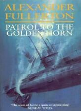 Patrol To The Golden Horn: Number 3 in series (Nicholas Everar ..9780751526516