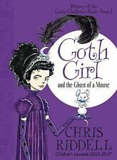 Goth Girl: Goth Girl and the Ghost of a Mouse 1 by Chris Riddell (2017,...