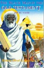 The Black Man in the Old Testament and Its World by Alfred G. Dunston Jr. Book