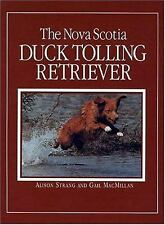 The Nova Scotia Duck Tolling Retriever by Gail MacMillan and Alison Strang 1996