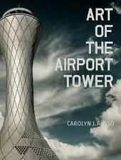 Art of the Airport Tower by Carolyn Russo (2015, Softcover ARC) architecture