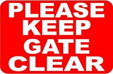 PLEASE KEEP GATE CLEAR SIGN/NOTICE