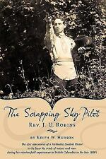 The Scrapping Sky Pilot by Keith W. Hudson (2009, Hardcover)