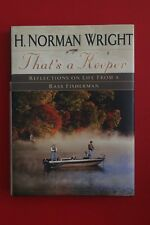 THAT'S A KEEPER - REFLECTIONS ON LIFE FROM A BASS FISHERMAN by H. Norman Wright