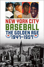 New York City Baseball: The Golden Age, 1947-1957 by Harvey Frommer