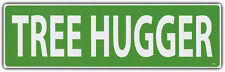 Bumper Sticker: TREE HUGGER Peace Environmentalist Nature Preservation Save