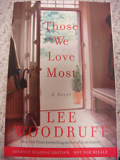Those We Love Most: A Novel SIGNED by Lee Woodruff ARC