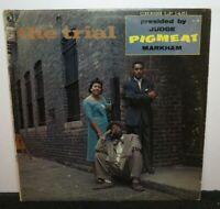 PIGMEAT MARKHAM THE TRIAL (VG) LP-1451 LP VINYL RECORD